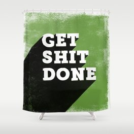 Get Shit Done Stencil Green Shower Curtain