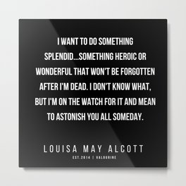 19    |   Louisa May Alcott Quote | 200413 Metal Print