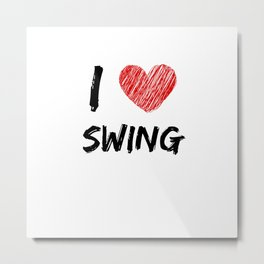 I Love Swing Metal Print
