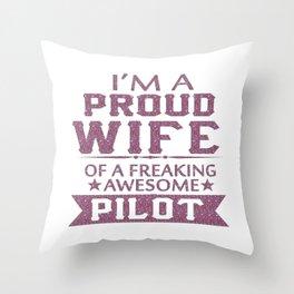 I'M A PROUD PILOT'S WIFE Throw Pillow