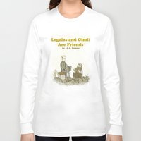 legolas Long Sleeve T-shirts featuring Legolas and Gimli Are Friends by James E. Hopkins