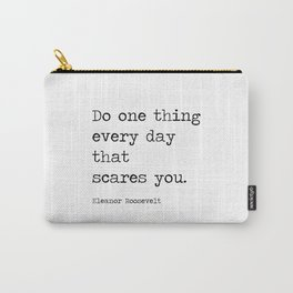 Do One Thing Everyday That Scares You Carry-All Pouch