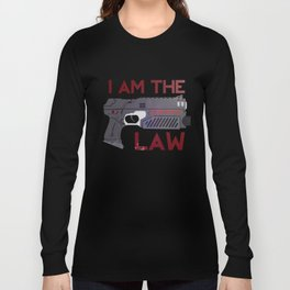 I AM THE LAW Long Sleeve T-shirt