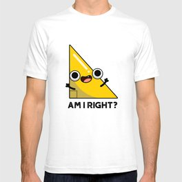 Am I Right Cute Geometry Right Angle Pun T-shirt