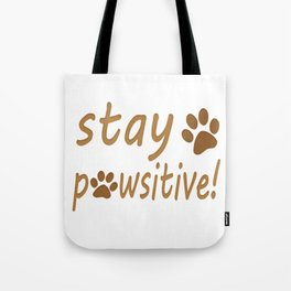 Stay Pawsitive Pet Paw Quote Tee Tote Bag