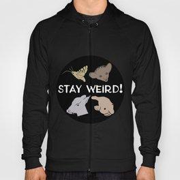 Stay Weird! Hoody