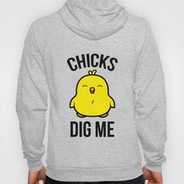 Chicks Dig Me Hoody