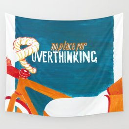 no place for OVERTHINKING Wall Tapestry