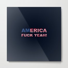 AMERICA FUCK YEAH writing with USA flag Metal Print
