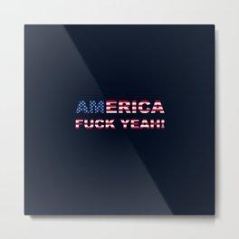 AMERICA FUCK YEAH writing with USA flag Metal Print