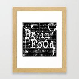 Brain Food - Read to Feed Your Brain! Framed Art Print