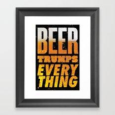 Beer Trumps Everything Framed Art Print