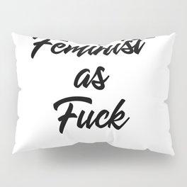 Feminist as Fuck Pillow Sham