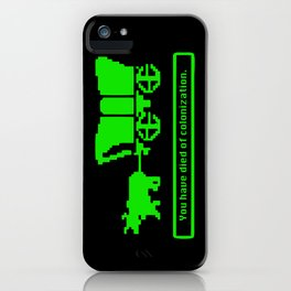 You have died of colonization. iPhone Case