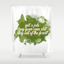 stay out of the forest Shower Curtain