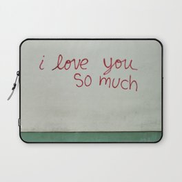 i love you so much. Laptop Sleeve