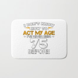 Funny Birthday Present 75 Years Birthday Seventy-five Born 1943 Gift Bath Mat