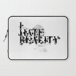 I hate reality Laptop Sleeve
