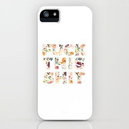 Flowery Language: Fuck This Shit iPhone Case