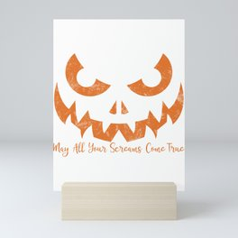 Scary Halloween JackOLantern May All Your Screams Come True graphic Mini Art Print