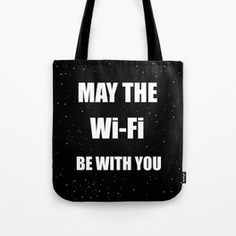 May the Wi-Fi Be With You Tote Bag