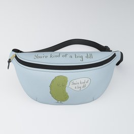You're Kind of a Big Dill Fanny Pack