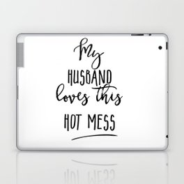 Gift for wife, Gift for her, Gift for sister, Hot mess, popular funny quotes Laptop & iPad Skin