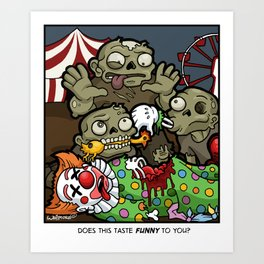 Does This Taste Funny To You? Art Print