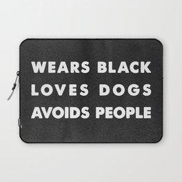 Wears black loves dogs avoids people Laptop Sleeve