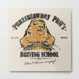 Punxsutawney Phil's Driving School Metal Print