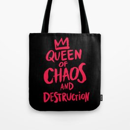 Queen of Chaos and Destruction Tote Bag
