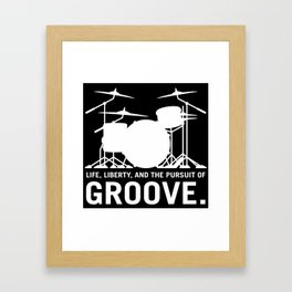 Life, Liberty, and the pursuit of Groove, drummer's drum set silhouette illustration Framed Art Print