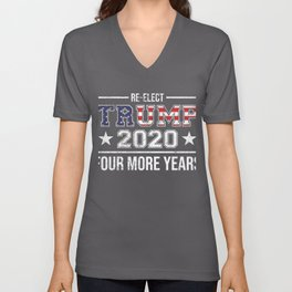 Re-Elect Trump Quote Four More Years Political Republican Gift Unisex V-Neck