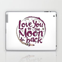 Love You to the Moon & Back...Merlot & Peach Laptop & iPad Skin