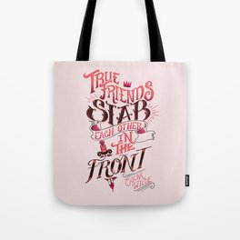 True Friends Stab Each Other In The Front Tote Bag