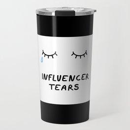 Influencer Tears Travel Mug