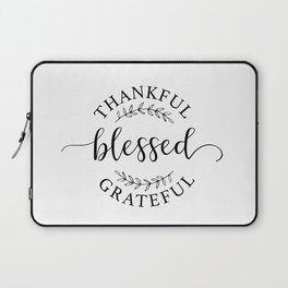 Thankful, blessed, and grateful! Laptop Sleeve