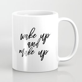 Wake Up And Make Up, Fashion Quote Print, Fashion Poster, Fashion Printable, Make Up Coffee Mug