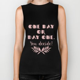 Elegant Rose Gold Leaves One Day or Day One, you decide typography Biker Tank