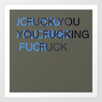 fuck you Art Prints featuring Fuck by DeBUM