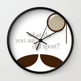 What Do You Say Old Sport? Wall Clock