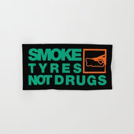 SMOKE TYRES NOT DRUGS v7 HQvector Hand & Bath Towel