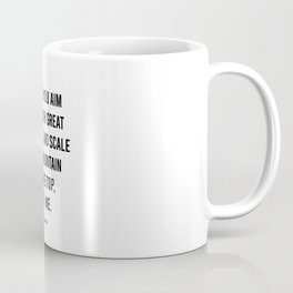 With Me 3 - Black & White Poetry - Aiming Great Heights Mountain Tops Great Strong Love Coffee Mug