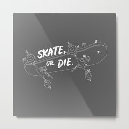 Skate Or Die Drawing Metal Print