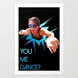 You me dance? Art Print