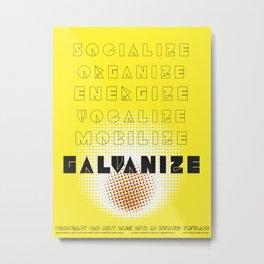 Galvanize! Democracy: Design for Progress Charity Print Metal Print