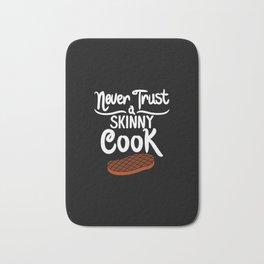 Never Trust a Skinny Cook. - Gift Bath Mat