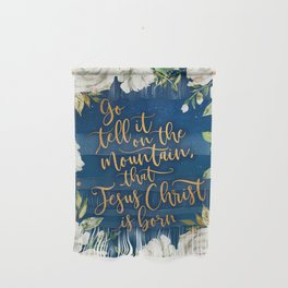 Go tell it on the mountain floral christmas Wall Hanging