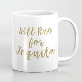 Will Run for Tequila Coffee Mug