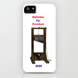 Guillotine For President 2020 iPhone Case